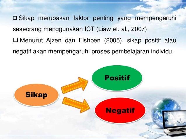  Murid yang bersikap negatif akan menggunakan ICT untuk melayari facebook, mengakses maklumat-maklumat yang tidak berkait...