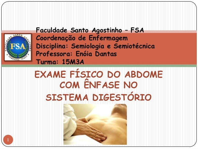 Faculdade Santo Agostinho – FSA    Coordenação de Enfermagem    Disciplina: Semiologia e Semiotécnica    Professora: Enóia...