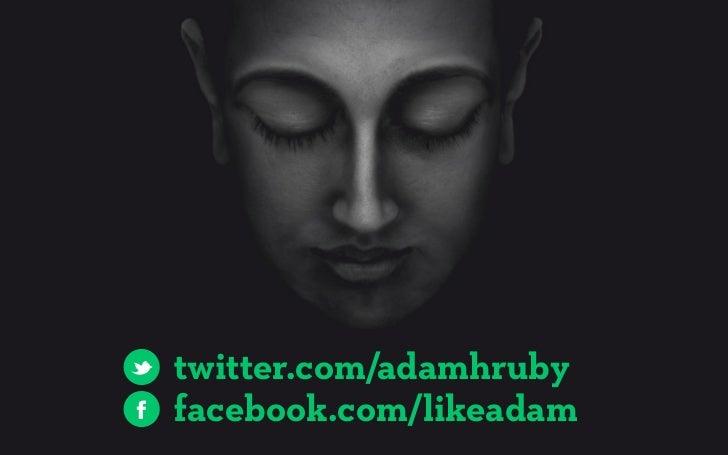 twitter.com/adamhrubyfacebook.com/likeadam