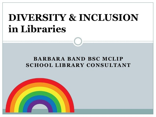 BARBARA BAND BSC MCLIP SCHOOL LIBRARY CONSULTANT DIVERSITY & INCLUSION in Libraries