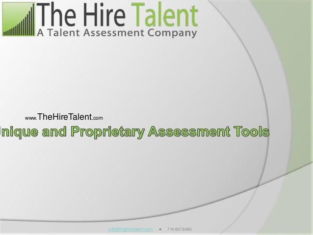 info@thehiretalent.com ● 719.637.8495 www.TheHireTalent.com
