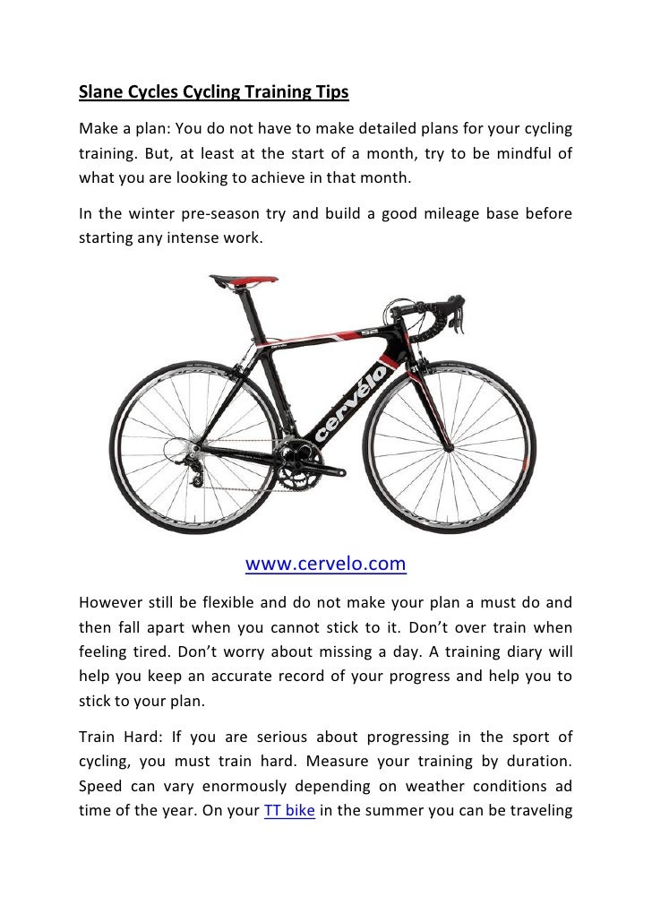 Slane Cycles Cycling Training TipsMake a plan: You do not have to make detailed plans for your cyclingtraining. But, at le...