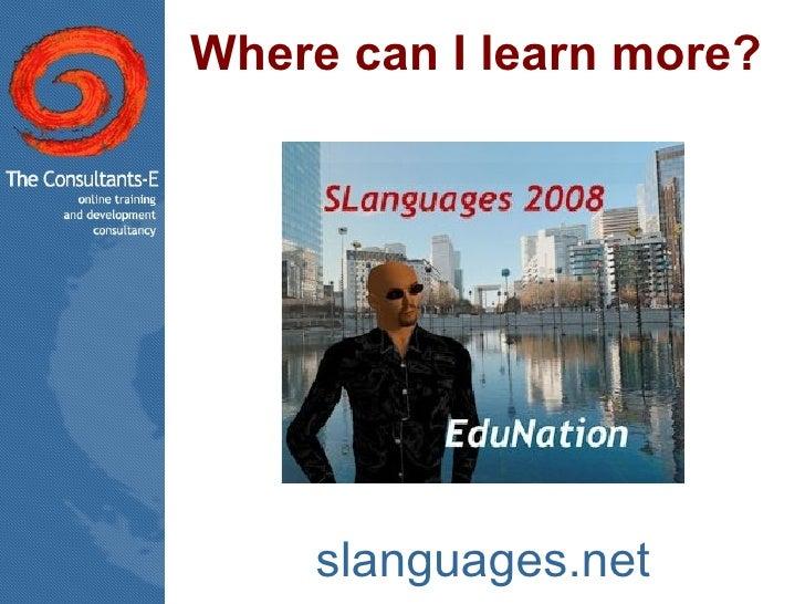 Where can I learn more?  <ul><li>slanguages.net </li></ul>