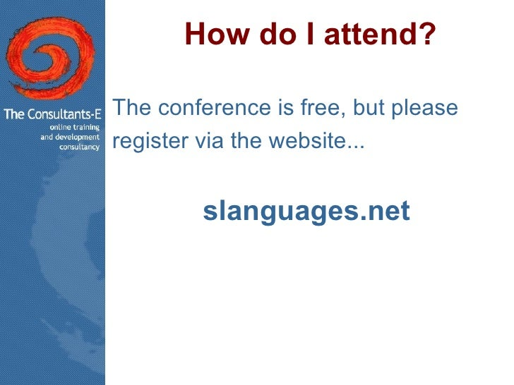 How do I attend? <ul><li>The conference is free, but please </li></ul><ul><li>register via the website...  </li></ul><ul><...