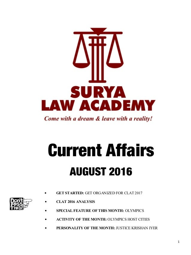 Current Affairs AUGUST 2016 • GET STARTED: GET ORGANIZED FOR CLAT 2017 • CLAT 2016 ANALYSIS • SPECIAL FEATURE OF THIS MONT...