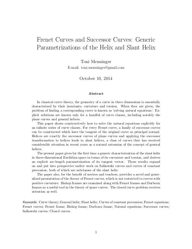Frenet Curves and Successor Curves: Generic  Parametrizations of the Helix and Slant Helix  Toni Menninger  E-mail: toni.m...