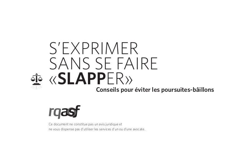 S'EXPRIMERSANS SE FAIRE«SLAPPER»                       Conseils pour éviter les poursuites-bâillonsCe document ne constitu...