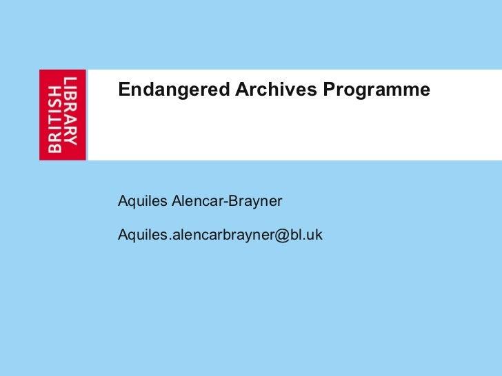Endangered Archives Programme Aquiles Alencar-Brayner [email_address]