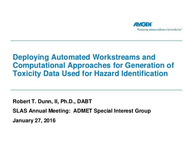 Deploying Automated Workstreams and Computational Approaches for Generation of Toxicity Data Used for Hazard Identificatio...