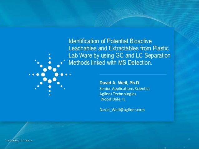 Identification of Potential Bioactive Leachables and Extractables from Plastic Lab Ware by using GC and LC Separation Meth...