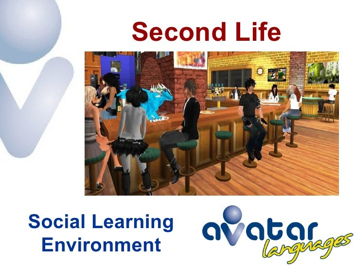 Second Life     Social Learning  Environment