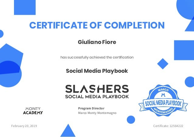 Social Media Playbook Giuliano Fiore CERTIFICATE OF COMPLETION has successfully achieved the certification February 20, 20...