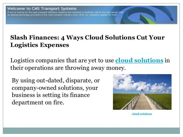 Slash Finances: 4 Ways Cloud Solutions Cut YourLogistics ExpensesLogistics companies that are yet to use cloud solutions i...