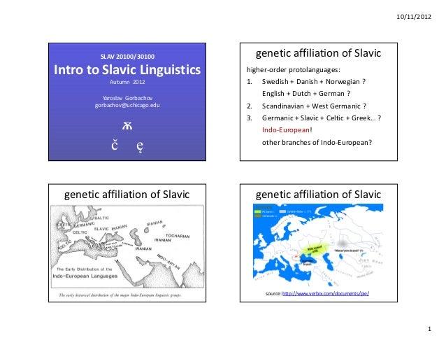 10/11/2012         SLAV 20100/30100             genetic affiliation of SlavicIntro to Slavic Linguistics      higher-order...
