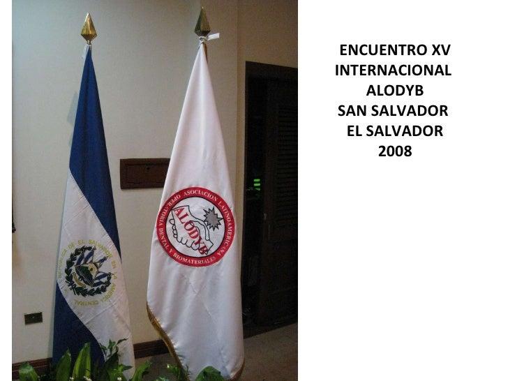 ENCUENTRO XV INTERNACIONAL  ALODYB SAN SALVADOR  EL SALVADOR 2008