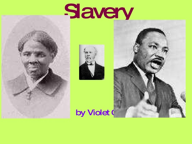Slavery <ul><li>by Violet O. </li></ul>