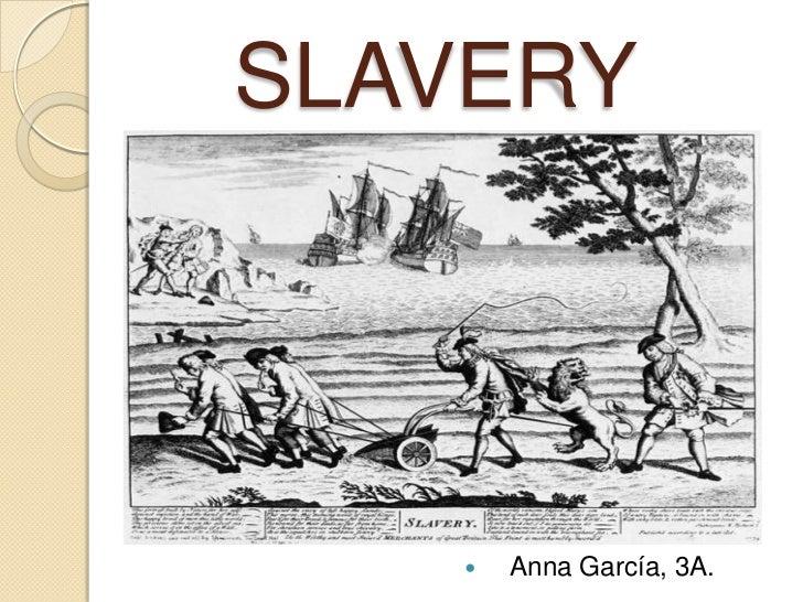 SLAVERY<br />   Anna García, 3A.<br />