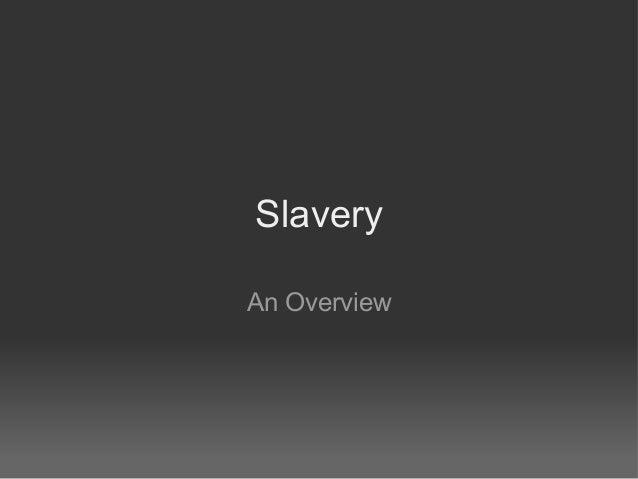 SlaveryAn Overview