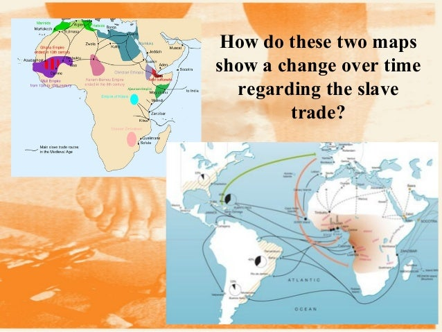 How do these two maps show a change over time regarding the slave trade?