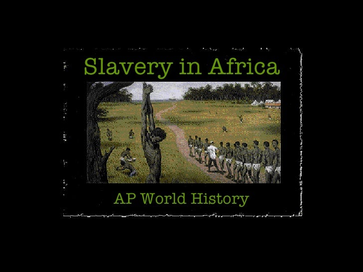 Slavery in Africa AP World History