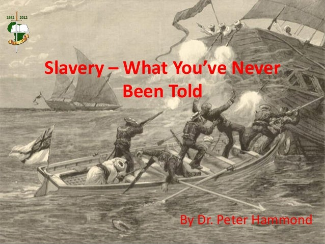Slavery – What You've Never Been Told By Dr. Peter Hammond