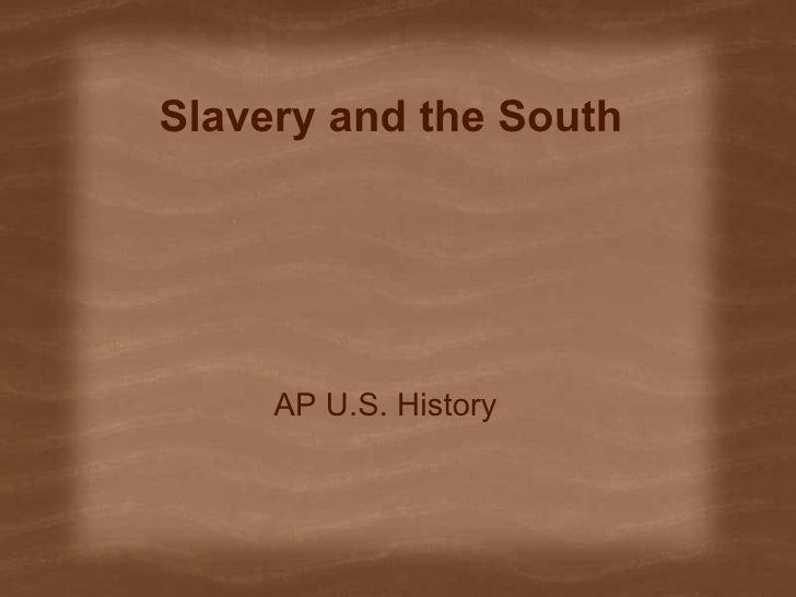 Slavery and the South AP U.S. History