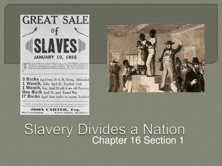Slavery Divides a Nation<br />Chapter 16 Section 1<br />