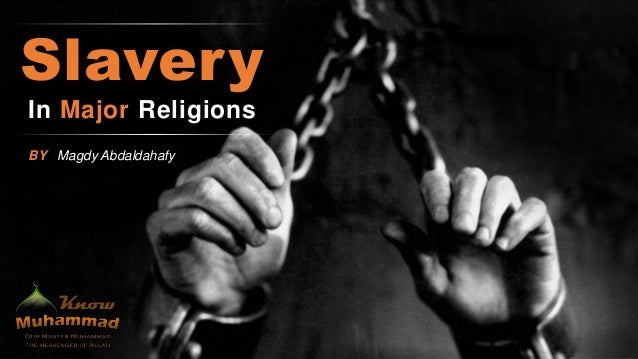 In Major Religions Slavery BY Magdy Abdaldahafy