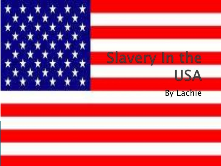 Slavery In the USA <br />By Lachie<br />
