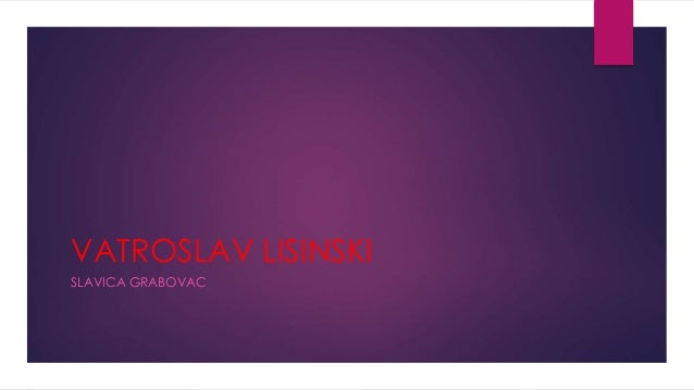 VATROSLAV LISINSKI SLAVICA GRABOVAC