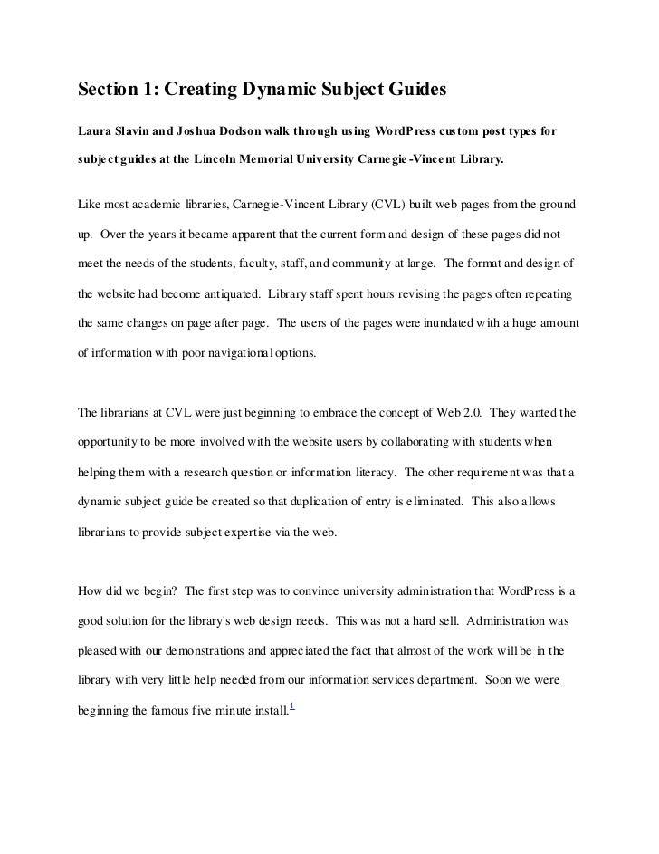 Section 1: Creating Dynamic Subject GuidesLaura Slavin and Joshua Dodson walk through using WordPress custom post types fo...