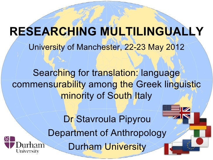 RESEARCHING MULTILINGUALLY   University of Manchester, 22-23 May 2012   Searching for translation: languagecommensurabilit...