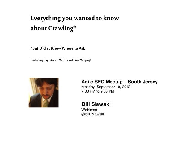 Local Search (Including ImportanceMetricsandLinkMerging) Everythingyou wantedto know about Crawling* *ButDidn't KnowWhere ...