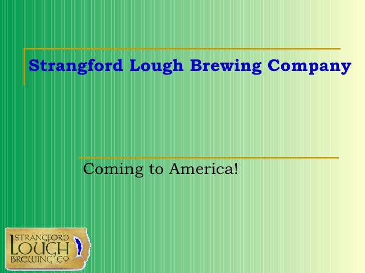 Strangford Lough Brewing Company  Coming to America!