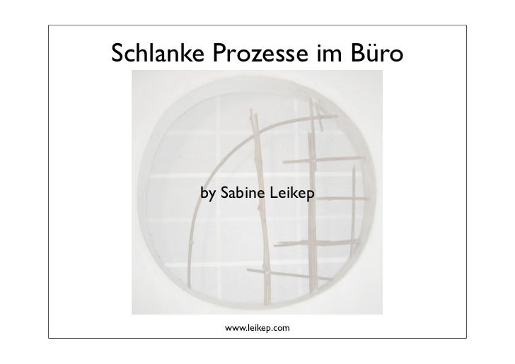 Schlanke Prozesse im Büro       by Sabine Leikep                           !          www.leikep.com