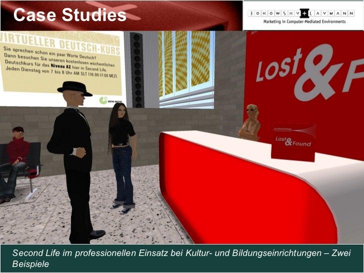 Case Studies Second Life im professionellen Einsatz bei Kultur- und Bildungseinrichtungen – Zwei Beispiele