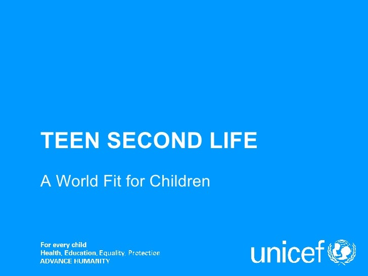 TEEN SECOND LIFE A World Fit for Children