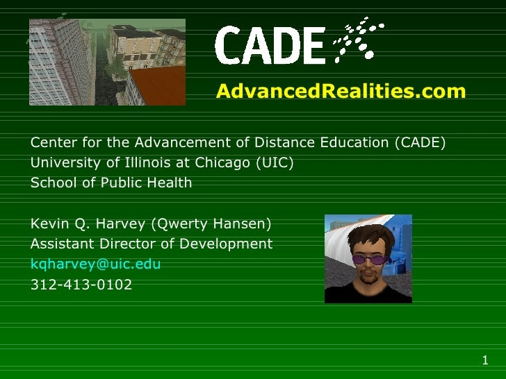 Center for the Advancement of Distance Education (CADE) University of Illinois at Chicago (UIC) School of Public Health Ke...