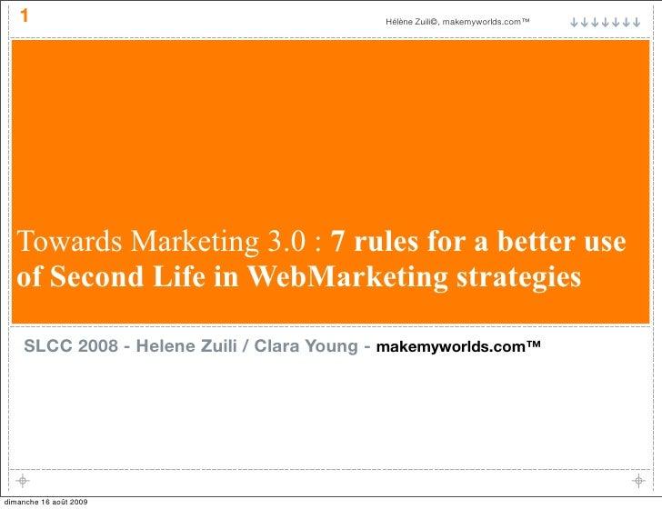 1                                        Hélène Zuili©, makemyworlds.com™       Towards Marketing 3.0 : 7 rules for a bett...
