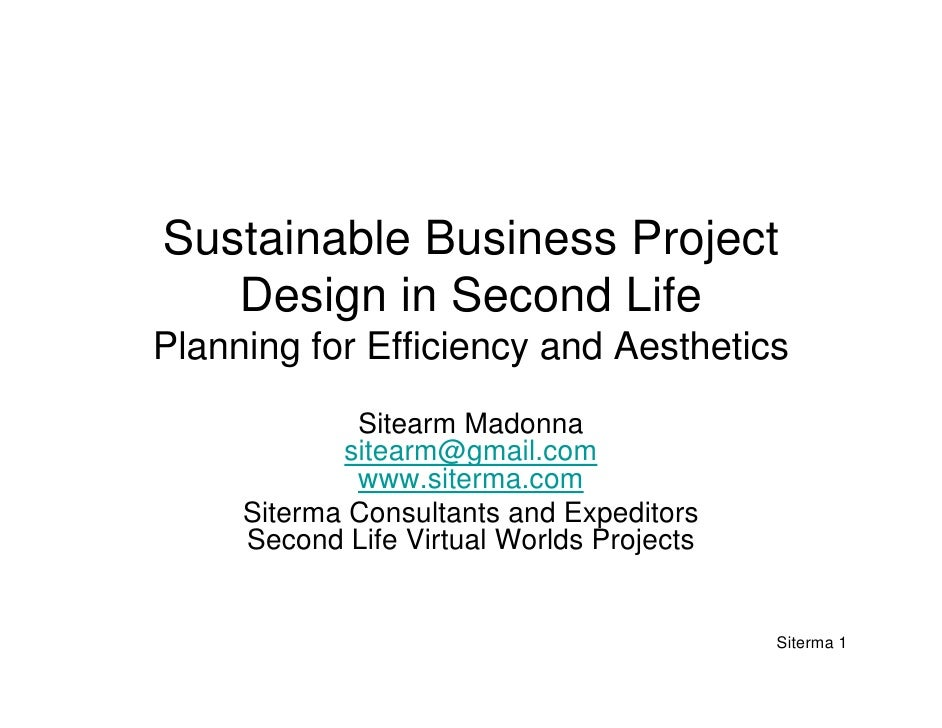 Sustainable Business Project    Design in Second Life Planning for Efficiency and Aesthetics              Sitearm Madonna ...