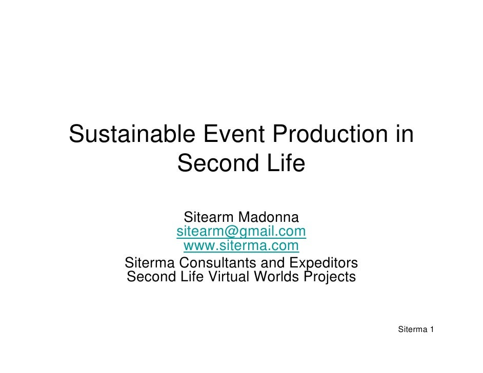 Sustainable Event Production in          Second Life               Sitearm Madonna             sitearm@gmail.com          ...