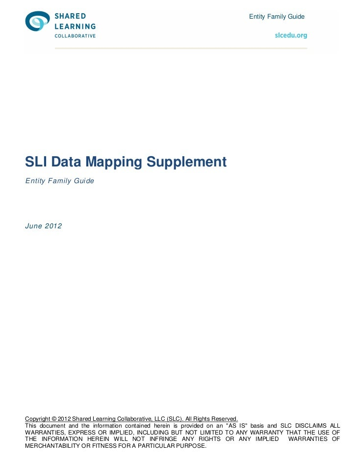Entity Family GuideSLI Data Mapping SupplementEntity Family GuideJune 2012Copyright © 2012 Shared Learning Collaborative, ...