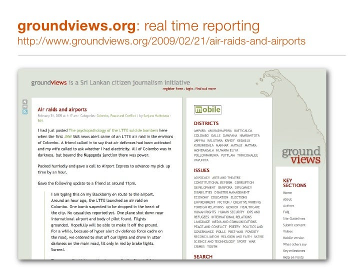 groundviews.org: using twitter post-election http://www.groundviews.org/2010/02/01/updates-capturing-aftermath-of-presiden...