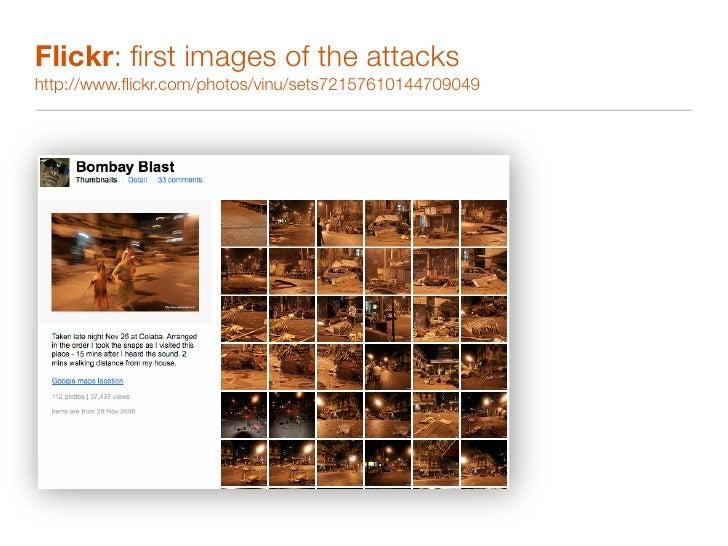 Wikipedia: first narratives of the attacks http://en.wikipedia.org/wiki/26_November_2008_Mumbai_attacks