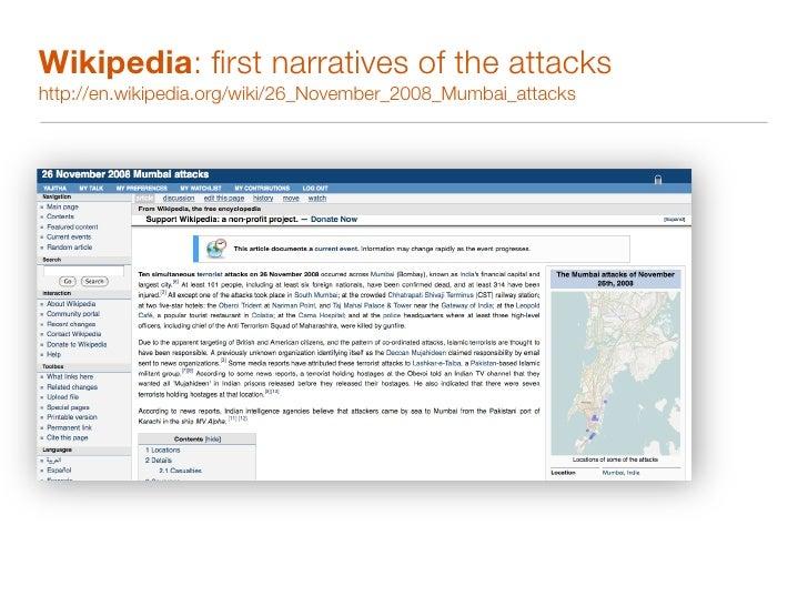 Wikipedia: first narratives of the attacks http://en.wikipedia.org/wiki/26_November_2008_Mumbai_attacks                    ...