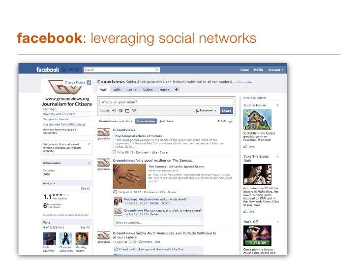 facebook: leveraging social networks