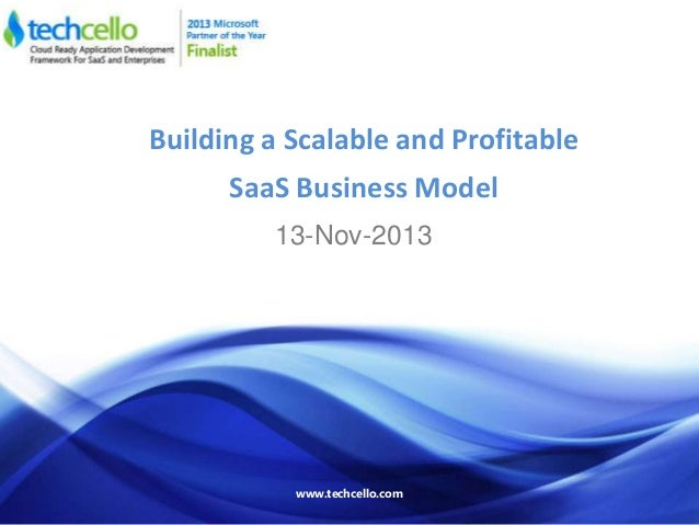 Building a Scalable and Profitable SaaS Business Model 13-Nov-2013  www.techcello.com