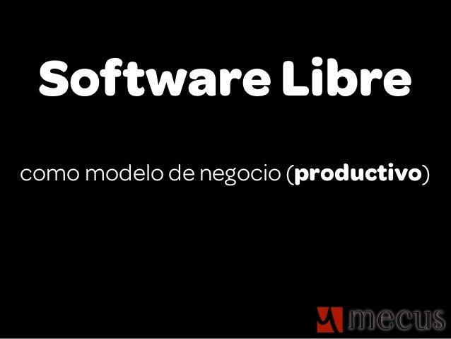 Software Librecomo modelo de negocio (productivo)