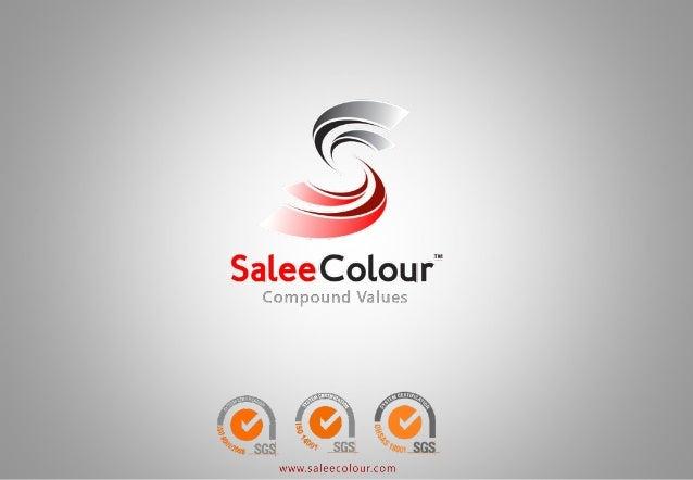 Salee Colour Public Company Limited  858 Moo 2, Soi 1C/1 Bangpu Industrial Estate, Bangpumai, Muang Samutprakarn, SamutPra...