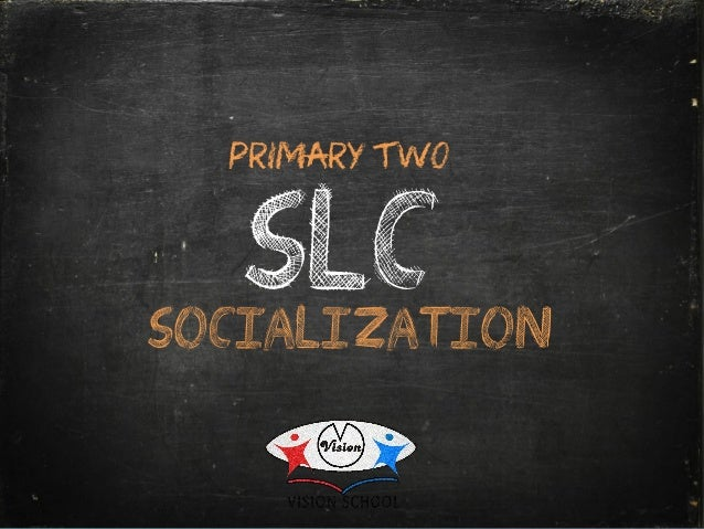 SLCSOCIALIZATION PRIMARY TWO